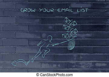 man with net colleting group of emails, grow your list -...