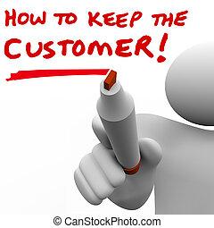 Man Writing How to Keep the Customer on Board - How to Keep...