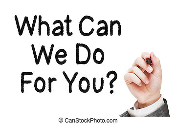 What Can We Do For You - Man Writing What Can We Do For You...
