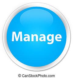 Manage premium cyan blue round button