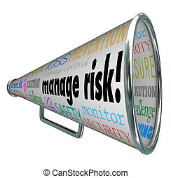 Manage Risk Bullhorn Megaphone Limit Loss Liability Compliance