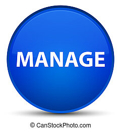 Manage special blue round button