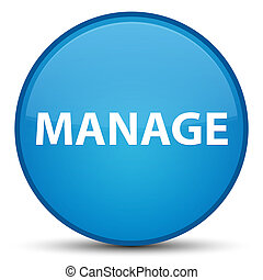 Manage special cyan blue round button