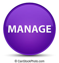 Manage special purple round button