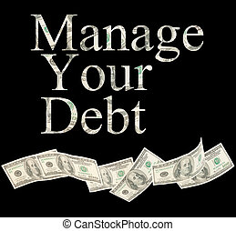 Manage your debt, isolated words with American notes -...