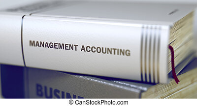 Management Accounting Concept. Book Title. 3d.