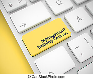 Management Training Courses - Message on Yellow Keyboard Button. 3D.