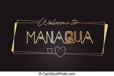 Managua Welcome to Golden text Neon Lettering Typography Vector Illustration.