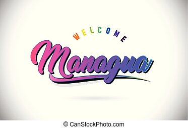 Managua Welcome To Word Text with Creative Purple Pink Handwritten Font and Swoosh Shape Design Vector.