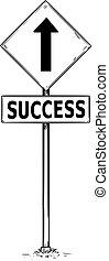 maneira, sucesso, texto, um, tráfego, sinal seta, desenho