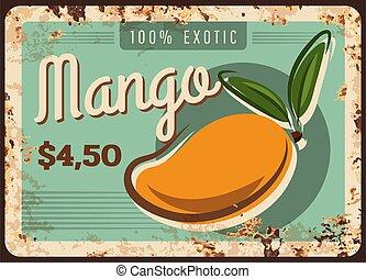 Mango rusty metal plate, tropical fruits food farm