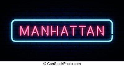 Manhattan neon sign. Bright light signboard. Vector banner.