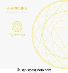 Manipura- The solar plexus chakra which stands for wisdom or...