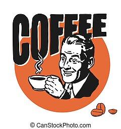 Mann mit Kaffeetasse, Coffee Schriftzug