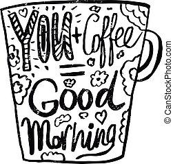 """mano, dibujado, vendimia, cita, para, café, themed:""""your+coffee=good, morning""""., hand-lettering, template.can, ser, utilizado, como, un, impresión, camisetas, bolsas, tarjetas de felicitación, etcétera"""