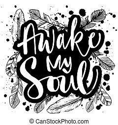 mano, lettering., de motivación, alma, quote., despierto, mi