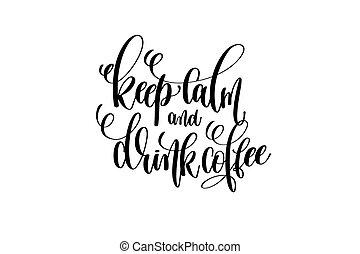 mantenha, pacata, e, bebida, café, mão, lettering,...
