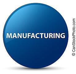 Manufacturing blue round button