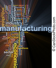Manufacturing word cloud glowing - Word cloud concept...