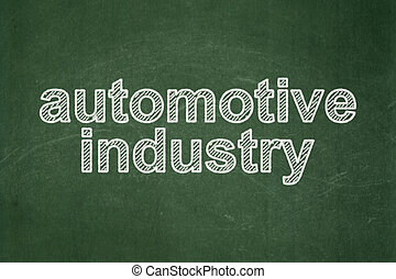 Manufacuring concept: Automotive Industry on chalkboard background