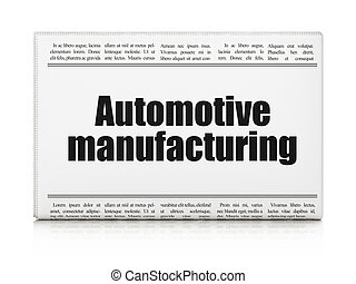 Manufacuring concept: newspaper headline Automotive Manufacturing