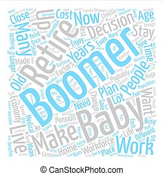 many baby boomers close to retirement text background word cloud concept