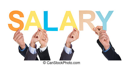 Group Of Businesspeople Hands Holding The Word Salary Over White Background