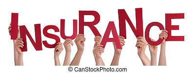 Many People Hands Holding Red Word Insurance - Many...