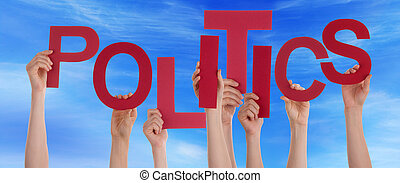 Many People Hands Holding Red Word Politics Blue Sky