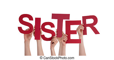 Many People Hands Holding Red Word Sister