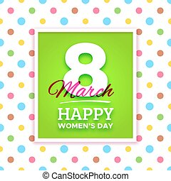 March 8 Happy Womens Day vector greeting card