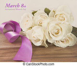 March 8th International Women s Day. Roses and ribbon. Filtered image.