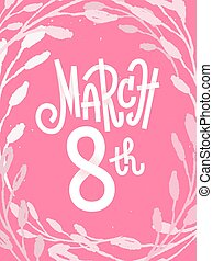 March 8th, pink feminine greeting card for international...