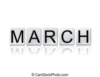 March Concept Tiled Word Isolated on White