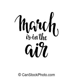 march is in the air. Hand drawn calligraphy and brush pen lettering.