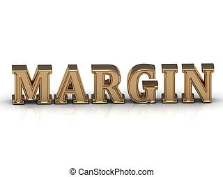 MARGIN - bright gold letters on a white background