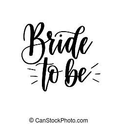 mariée, à, être, partie bachelorette, vecteur, calligraphie, conception