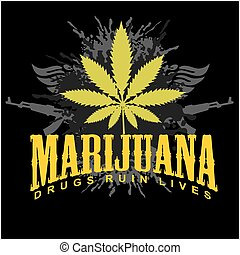 Marijuana - cannabis. Drugs Ruin Lives. - Marijuana logo -...