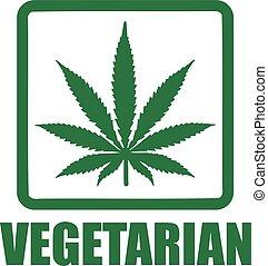Marijuana leaf with vegetarian