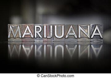 Marijuana Letterpress - The word Marijuana written in...