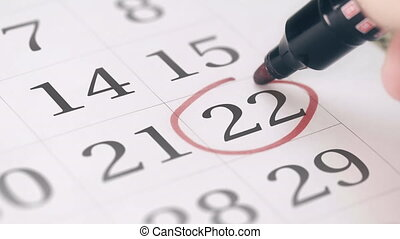 Mark on the twenty-second 22 day of a month in the calendar,...