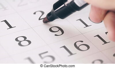 Marked the nineth 9 day of a month in the calendar...