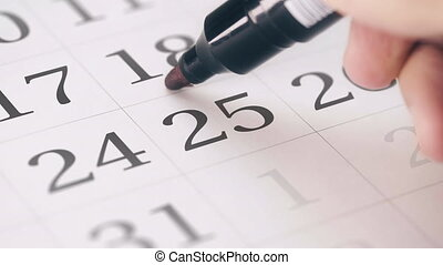 Marked the twenty-fifth 25 day of a month in the calendar...