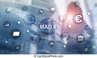 Market Abuse Directive and Abuse Regulation. MAD 2. Financial and economic concept.