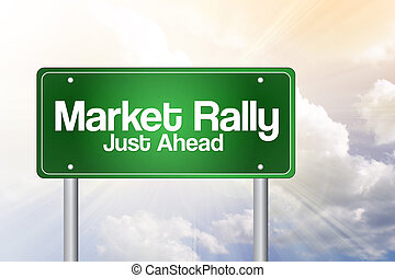 Market Rally Green Road Sign, business concept