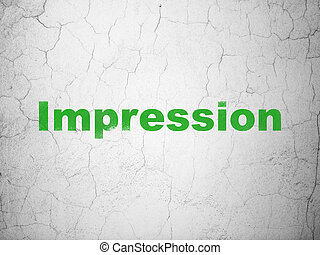Marketing concept: Impression on wall background
