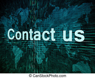 Contact us - Marketing concept: words Contact us on digital ...