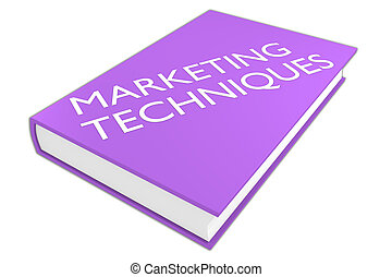 Marketing Techniques concept - 3D illustration of 'MARKETING...