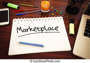 Marketplace - handwritten text in a notebook on a desk - 3d ...