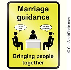 Marriage Guidance Information Sign - Yellow comical marriage...